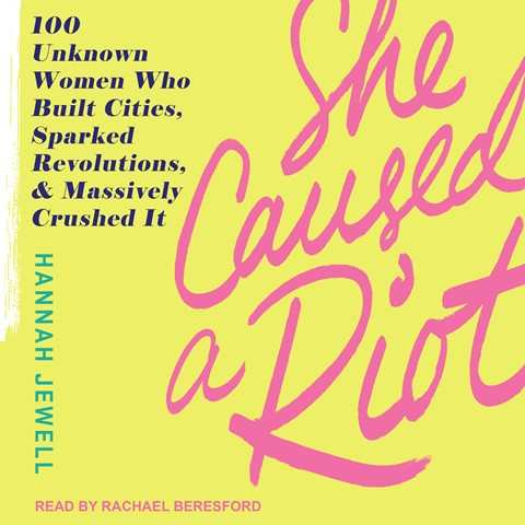 She Caused a Riot read by Rachael Beresford